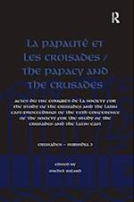 Papaute et les Croisades / The Papacy and the Crusades (Crusades - Subsidia, nr. 3)