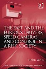 Fast and The Furious: Drivers, Speed Cameras and Control in a Risk Society af Helen Wells