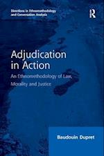 Adjudication in Action (Directions in Ethnomethodology and Conversation Analysis)