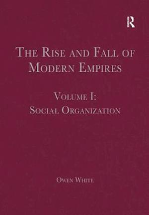 The Rise and Fall of Modern Empires, Volume I