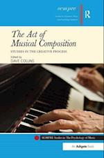 The Act of Musical Composition (Sempre Studies in the Psychology of Music)