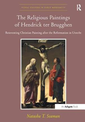 The Religious Paintings of Hendrick ter Brugghen