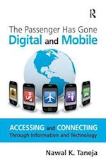 The Passenger Has Gone Digital and Mobile : Accessing and Connecting Through Information and Technology