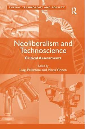 Neoliberalism and Technoscience : Critical Assessments