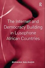 The Internet and Democracy Building in Lusophone African Countries