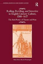 Railing, Reviling, and Invective in English Literary Culture, 1588-1617 (Material Readings in Early Modern Culture)