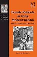 Female Patients in Early Modern Britain (The History of Medicine in Context)