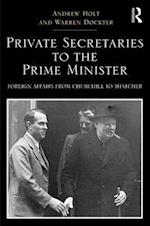 Private Secretaries to the Prime Minister (Routledge Studies in Modern British History)
