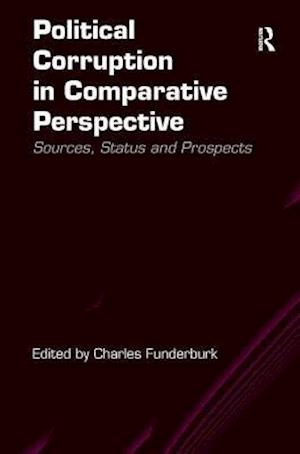 Political Corruption in Comparative Perspective : Sources, Status and Prospects