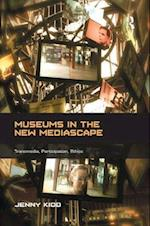 Museums in the New Mediascape (Digital Research in the Arts and Humanities)
