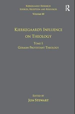Volume 10, Tome I: Kierkegaard's Influence on Theology : German Protestant Theology
