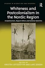 Whiteness and Postcolonialism in the Nordic Region (Studies in Migration and Diaspora)