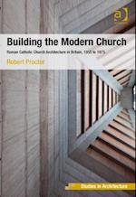Building the Modern Church af Robert Proctor
