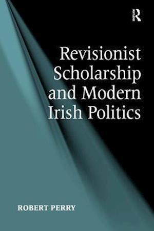 Revisionist Scholarship and Modern Irish Politics