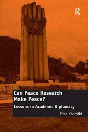 Can Peace Research Make Peace? : Lessons in Academic Diplomacy