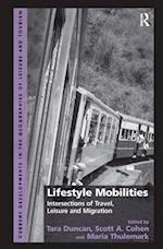 Lifestyle Mobilities (Current Developments in the Geographies of Leisure and Tourism)