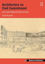 Architecture as Civil Commitment: Lucio Costa's Modernist Project for Brazil (Ashgate Studies in Architecture)