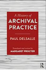 A History of Archival Practice