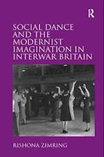 Social Dance and the Modernist Imagination in Interwar Britain af Rishona Zimring