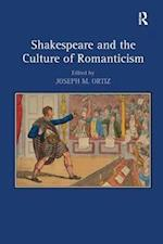 Shakespeare and the Culture of Romanticism af Joseph M. Ortiz