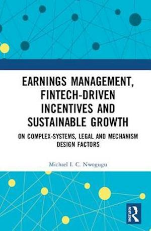 Earnings Management, Fintech-Driven Incentives and Sustainable Growth
