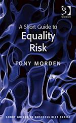 Short Guide to Equality Risk (Short Guides to Business Risk)