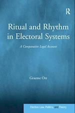 Ritual and Rhythm in Electoral Systems (Election Law, Politics, and Theory)