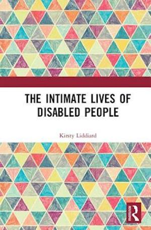 Bog, hardback The Intimate Lives of Disabled People af Kirsty Liddiard