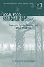 Local Food Systems in Old Industrial Regions (The Dynamics of Economic Space)