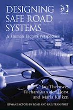 Designing Safe Road Systems (Human Factors in Road And Rail Transport)