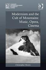 Modernism and the Cult of Mountains: Music, Opera, Cinema af Christopher Morris