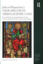 John of Rupescissa's Vade Mecum in Tribulacione (1356) (Church, Faith, and Culture in the Medieval West)
