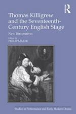 Thomas Killigrew and the Seventeenth-Century English Stage af Philip Major
