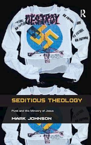 Seditious Theology : Punk and the Ministry of Jesus