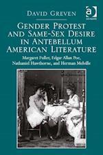 Gender Protest and Same-Sex Desire in Antebellum American Literature af David Greven