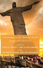 Christianity in the Modern World : Changes and Controversies af Elijah Obinna, Afe Adogame