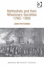 Methodists and their Missionary Societies 1760-1900 (Ashgate Methodist Studies Series)