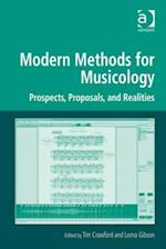 Modern Methods for Musicology (Digital Research in the Arts and Humanities)