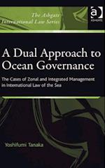 Dual Approach to Ocean Governance (Ashgate International Law Series)