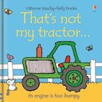 That's Not My Tractor af Fiona Watt, Rachel Wells