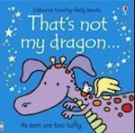 That's Not My Dragon af Rachel Wells, Fiona Watt