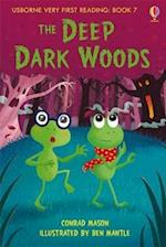 The Deep, Dark Woods (Usborne Very First Reading, nr. 07)