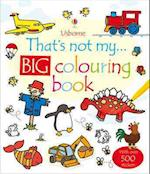 That's Not My... Big Colouring Book af Rachel Wells, Fiona Watt