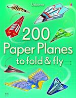 200 Paper Planes to Fold and Fly (Paper Planes)