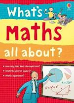 What's Maths All About? (What and Why)