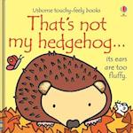 That's Not My Hedgehog (That's Not My..)