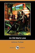 An Old Man's Love (Dodo Press)