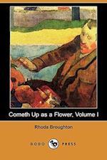 Cometh Up as a Flower, Volume I (Dodo Press) af Rhoda Broughton