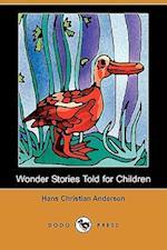 Wonder Stories Told for Children (Dodo Press) af Hans Christian Andersen