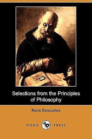 Bog, hæftet Selections from the Principles of Philosophy (Dodo Press) af Rene Descartes